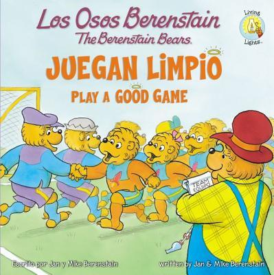 Los Osos Berenstain Juegan Limpio/Play a Good Game