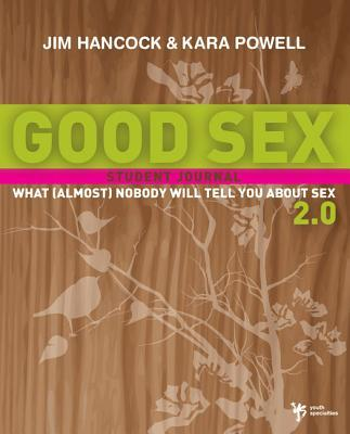 Good Sex 2.0: What (Almost) Nobody Will Tell You about Sex: Student Journal