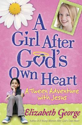 A Girl After God's Own Heart(r): A Tween Adventure with Jesus