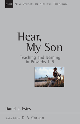 Hear, My Son: Teaching Learning in Proverbs 1-9