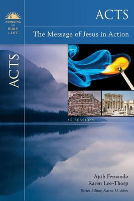 Acts: The Message of Jesus in Action