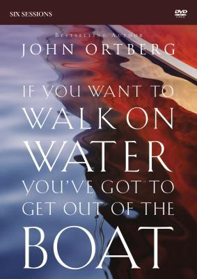 If You Want to Walk on Water, You've Got to Get Out of the Boat Video Study
