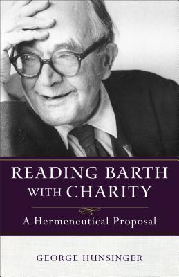 Reading Barth with Charity: A Hermeneutical Proposal