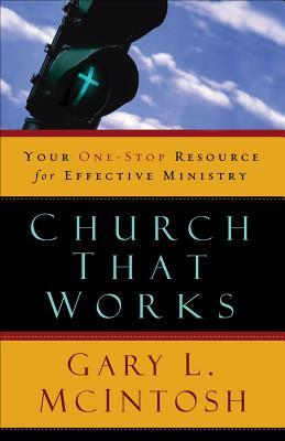 Church That Works: Your One-Stop Resource for Effective Ministry