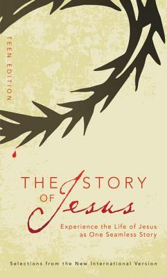 The Story of Jesus, Teen Edition: Experience the Life of Jesus as One Seamless Story