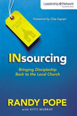 Insourcing: Bringing Discipleship Back to the Local Church