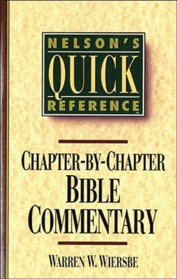 Nelson's Quick Reference Chapter-By-Chapter Bible Commentary: Nelson's Quick Reference Series