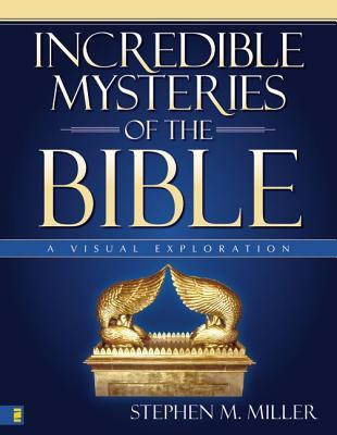 Incredible Mysteries of the Bible: A Visual Exploration