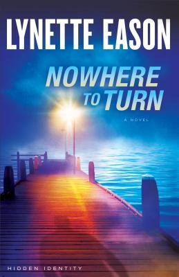 Nowhere to Turn: A Novel