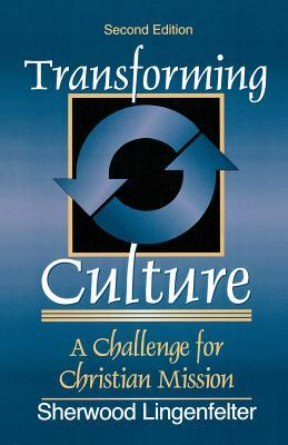 Transforming Culture: A Challenge for Christian Mission