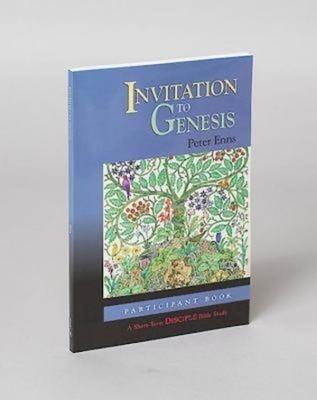Invitation to Genesis: Participant Book: A Short-Term Disciple Bible Study