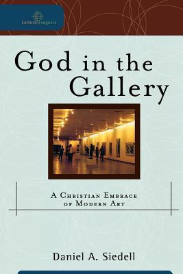 God in the Gallery: A Christian Embrace of Modern Art