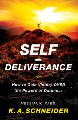 Self-Deliverance: How to Gain Victory over the Powers of Darkness
