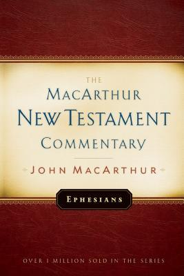 Ephesians MacArthur New Testament Commentary