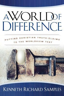 A World of Difference: Putting Christian Truth-Claims to the Worldview Test