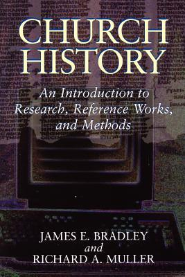 Church History: An Introduction to Research, Reference Works, and Methods