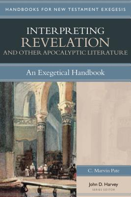 Interpreting Revelation & Other Apocalyptic Literature: An Exegetical Handbook