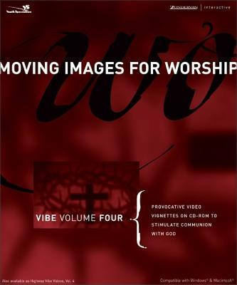 Vibe Volume Four: Provocative Video Vignettes on CD-ROM to Stimulate Communion with God