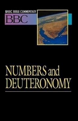 Basic Bible Commentary Numbers and Deuteronomy