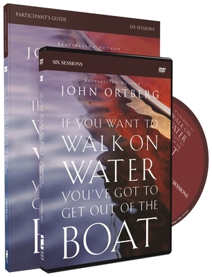 If You Want to Walk on Water, You've Got to Get Out of the Boat [With DVD]