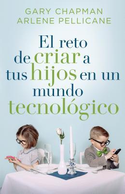 El Reto de Criar a Tus Hijos En Un Mundo Tecnologico