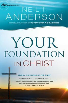Your Foundation in Christ: Live By the Power of the Spirit