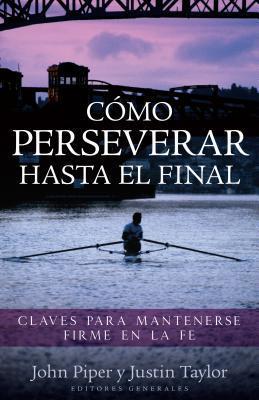 Como Perseverar Hasta El Final