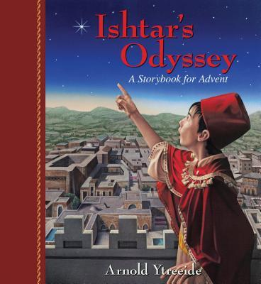 Ishtar's Odyssey: A Family Story for Advent