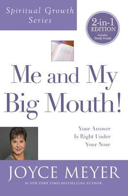 Me and My Big Mouth! (Spiritual Growth Series): Your Answer Is Right Under Your Nose