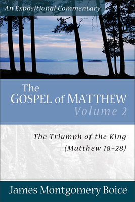 The Gospel of Matthew: The Triumph of the King, Matthew 18-28