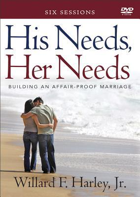 His Needs, Her Needs: Building an Affair-Proof Marriage (A Six-Session Study)