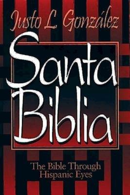 Santa Biblia: The Bible Through Hispanic Eyes Spanish