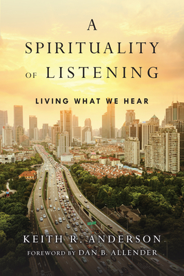 A Spirituality of Listening: Living What We Hear