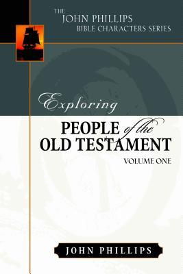 Exploring People of the Old Testament: Volume 1