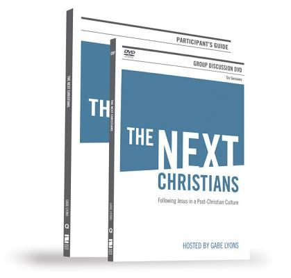 The Next Christians: Following Jesus in a Post-Christian Culture [With DVD]