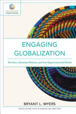 Engaging Globalization: The Poor, Christian Mission, and Our Hyperconnected World