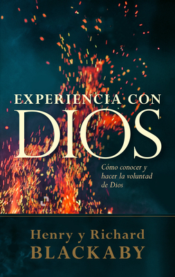 Experiencia Con Dios: Knowing and Doing the Will of God, Revised and Expanded = Experiencing God
