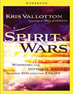 Spirit Wars Workbook: Winning the Invisible Battle Against Sin and the Enemy