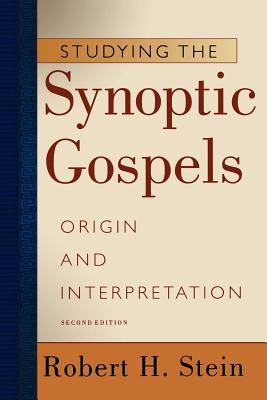Studying the Synoptic Gospels: Origin and Interpretation