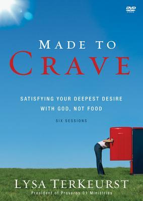 Made to Crave Video Study: Satisfying Your Deepest Desire with God, Not Food
