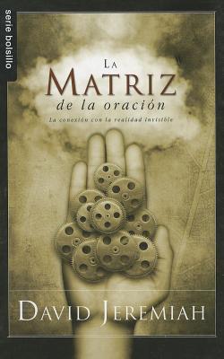 La Matriz de la Oracion = The Prayer Matrix