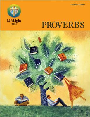 Lifelight Leaders Guide: Proverbs