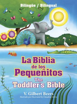 La Biblia de Los Pequenitos / The Toddler's Bible (Bilingue / Bilingual)