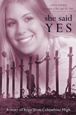 Cassie Bernall: She Said Yes (Pack of 25): She Said Yes
