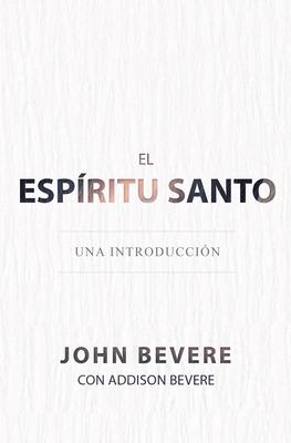 El Espiritu Santo: Una Introduccion