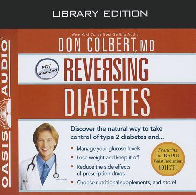 Reversing Diabetes (Library Edition): Discover the Natural Way to Take Control of Type 2 Diabetes