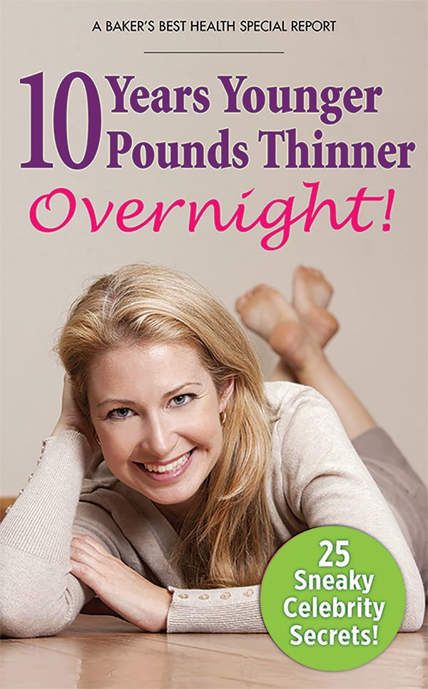 10 Years Younger, 10 Pounds Thinner Overnight!