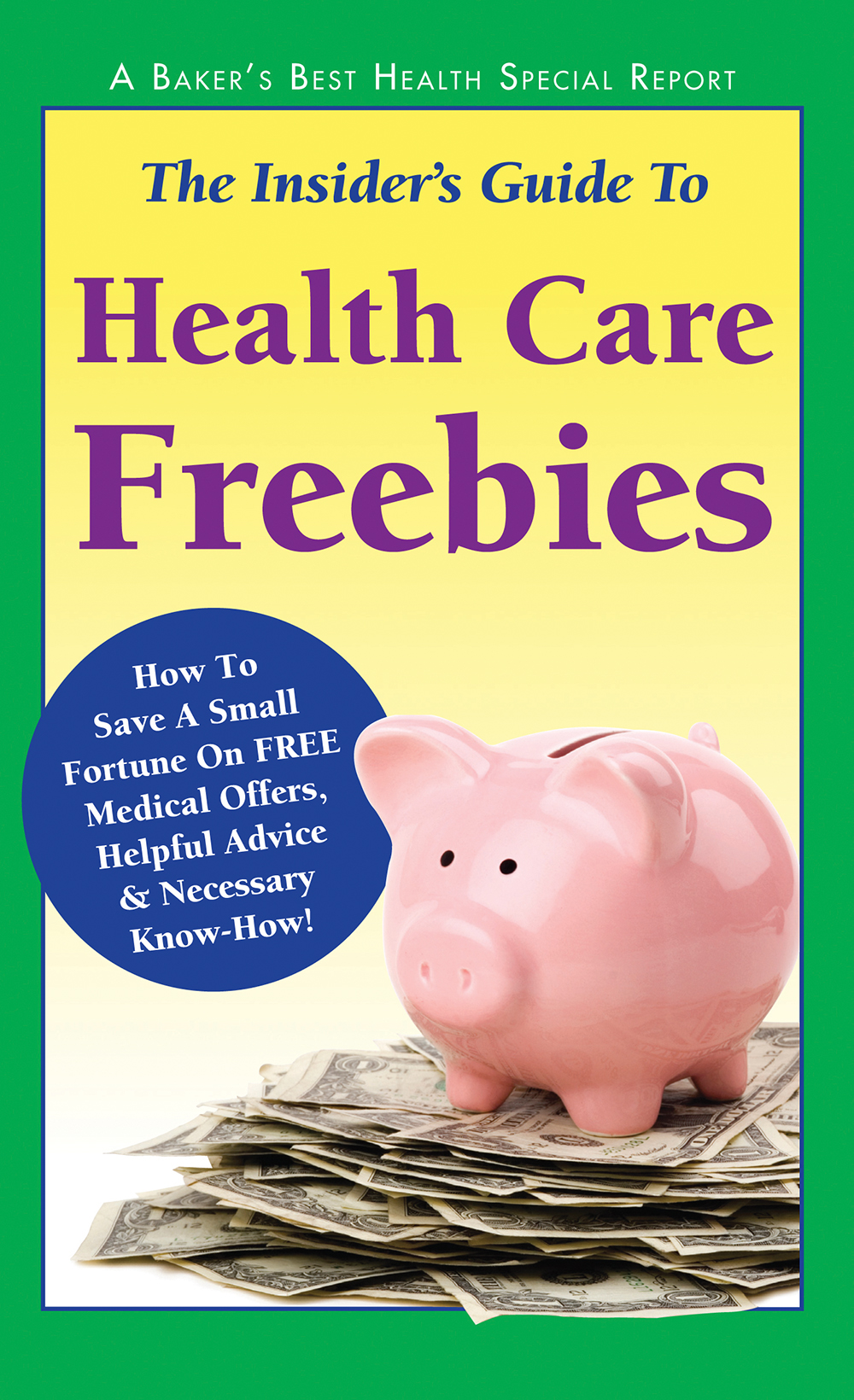 The Insider's Guide to Health Care Freebies