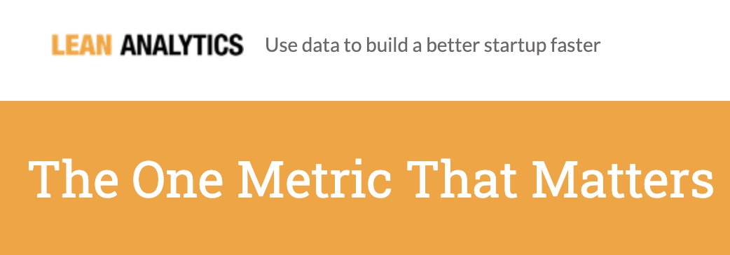 The concept of the One Metric That Matters (OMTM) and how to focus on it