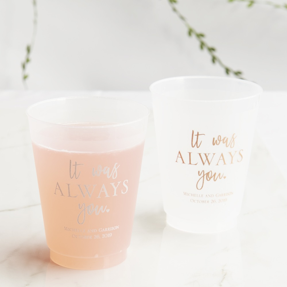 Personalized Frosted Plastic Cups- it was always you